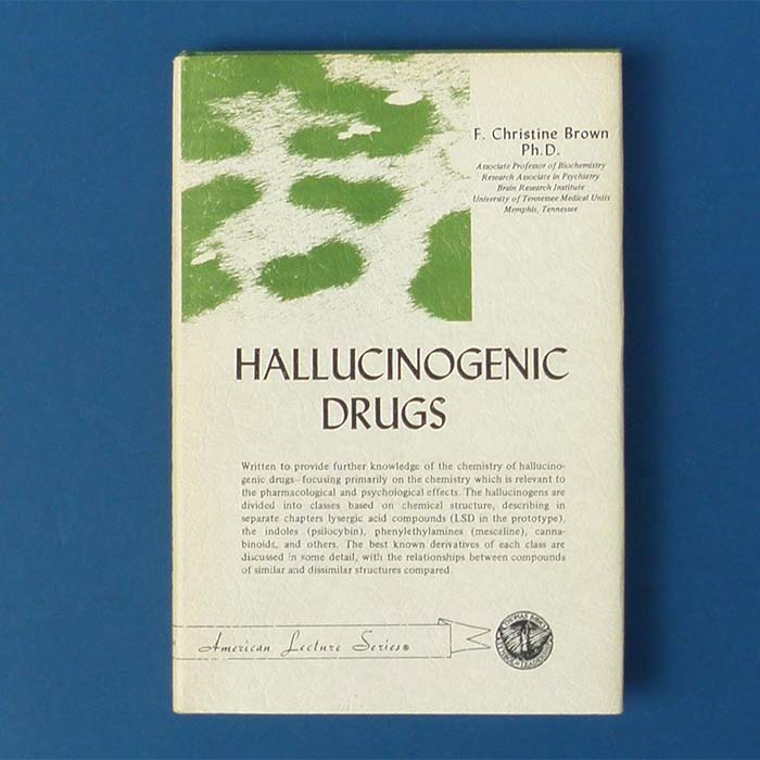 Hallucinogenic Drugs, F. Christine Brown, 1972