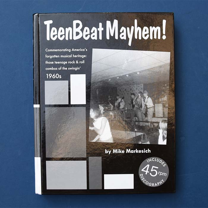 Teen Beat Mayhem !, Mike Markesich, 1960s